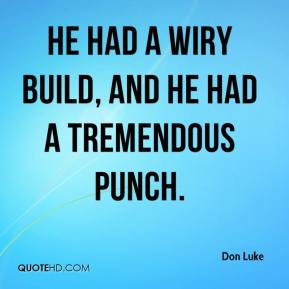 Don Luke - He had a wiry build, and he had a tremendous punch.