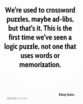 Edray Goins - We're used to crossword puzzles, maybe ad-libs, but that's it. This is the first time we've seen a logic puzzle, not one that uses words or memorization.