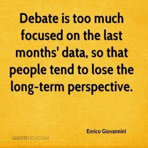 Enrico Giovannini - Debate is too much focused on the last months' data, so that people tend to lose the long-term perspective.