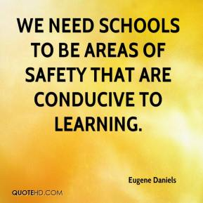 Eugene Daniels - We need schools to be areas of safety that are conducive to learning.