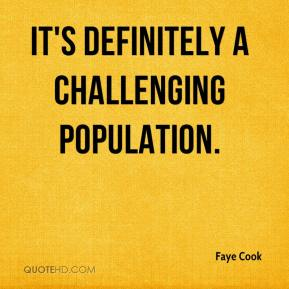 Faye Cook - It's definitely a challenging population.