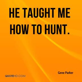 Top gene hunt quotes