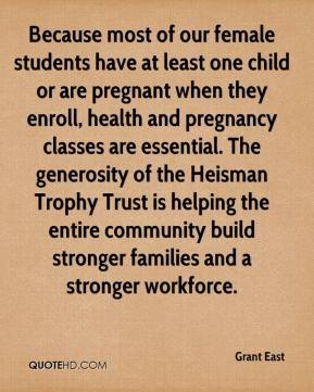 Grant East - Because most of our female students have at least one child or are pregnant when they enroll, health and pregnancy classes are essential. The generosity of the Heisman Trophy Trust is helping the entire community build stronger families and a stronger workforce.
