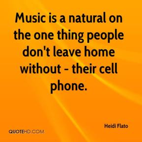 Heidi Flato - Music is a natural on the one thing people don't leave home without - their cell phone.