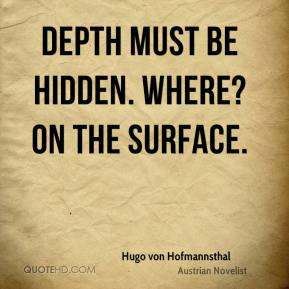Depth must be hidden. Where? On the surface.