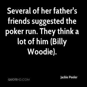 Jackie Peeler - Several of her father's friends suggested the poker run. They think a lot of him (Billy Woodie).