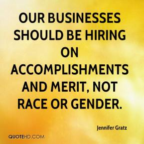 Jennifer Gratz  - Our businesses should be hiring on accomplishments and merit, not race or gender.