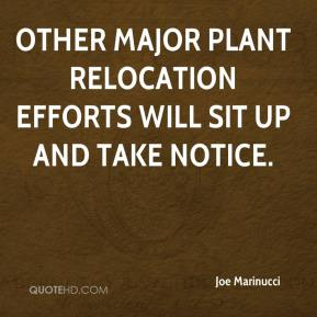 Joe Marinucci  - Other major plant relocation efforts will sit up and take notice.