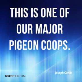 Joseph Genits  - This is one of our major pigeon coops.