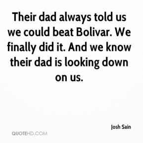 Josh Sain  - Their dad always told us we could beat Bolivar. We finally did it. And we know their dad is looking down on us.