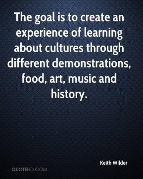 The goal is to create an experience of learning about cultures through different demonstrations, food, art, music and history.