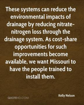 Kelly Nelson  - These systems can reduce the environmental impacts of drainage by reducing nitrate-nitrogen loss through the drainage system. As cost-share opportunities for such improvements become available, we want Missouri to have the people trained to install them.