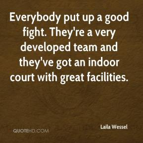 Laila Wessel  - Everybody put up a good fight. They're a very developed team and they've got an indoor court with great facilities.