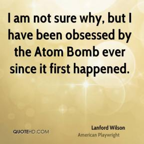 I am not sure why, but I have been obsessed by the Atom Bomb ever since it first happened.