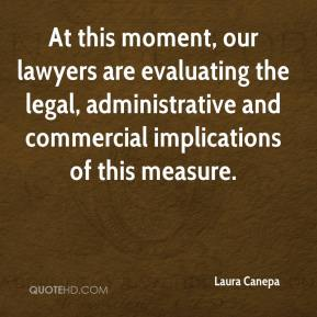 Laura Canepa  - At this moment, our lawyers are evaluating the legal, administrative and commercial implications of this measure.