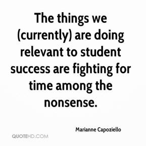 Marianne Capoziello  - The things we (currently) are doing relevant to student success are fighting for time among the nonsense.