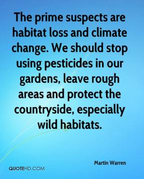 Martin Warren  - The prime suspects are habitat loss and climate change. We should stop using pesticides in our gardens, leave rough areas and protect the countryside, especially wild habitats.