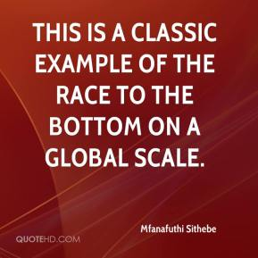 Mfanafuthi Sithebe  - This is a classic example of the race to the bottom on a global scale.