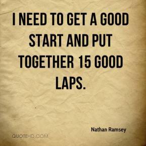Nathan Ramsey  - I need to get a good start and put together 15 good laps.
