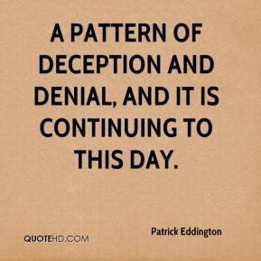 Patrick Eddington  - a pattern of deception and denial, and it is continuing to this day.