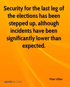 Peter Urban  - Security for the last leg of the elections has been stepped up, although incidents have been significantly lower than expected.