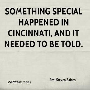 Something special happened in Cincinnati, and it needed to be told.