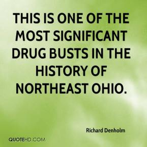 Richard Denholm  - This is one of the most significant drug busts in the history of northeast Ohio.