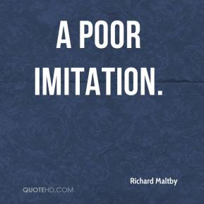 Richard Maltby  - a poor imitation.