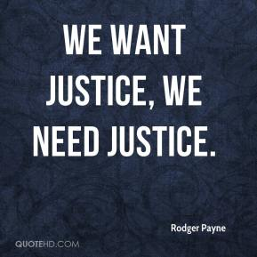 We want justice, we need justice.