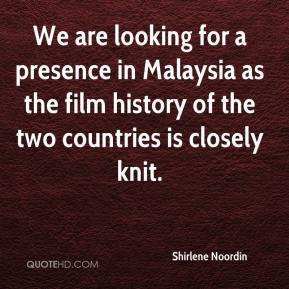 Shirlene Noordin  - We are looking for a presence in Malaysia as the film history of the two countries is closely knit.