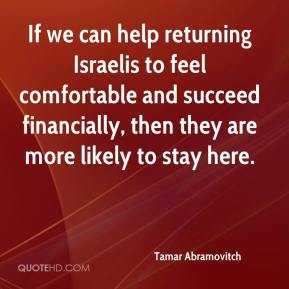 Tamar Abramovitch  - If we can help returning Israelis to feel comfortable and succeed financially, then they are more likely to stay here.