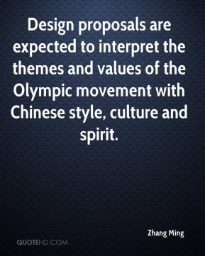 Zhang Ming  - Design proposals are expected to interpret the themes and values of the Olympic movement with Chinese style, culture and spirit.