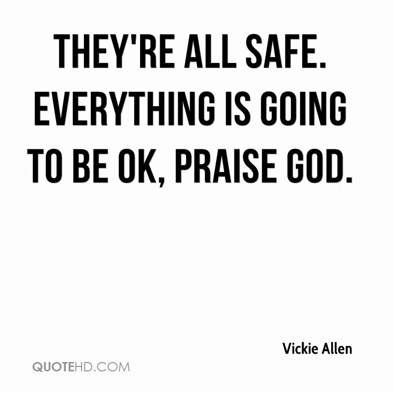 Everything Is Going To Be Ok Quotes: Vickie Allen Quotes