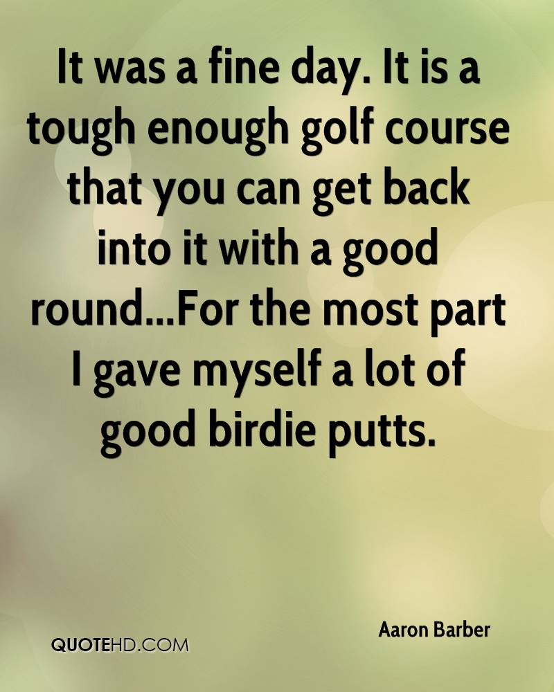 Quotes About Golf Aaron Barber Quotes  Quotehd