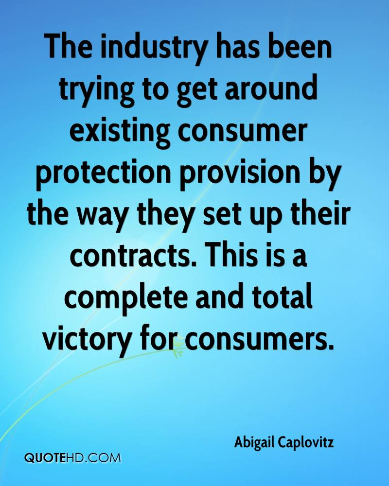 The industry has been trying to get around existing consumer protection provision by the way they set up their contracts. This is a complete and total victory for consumers.