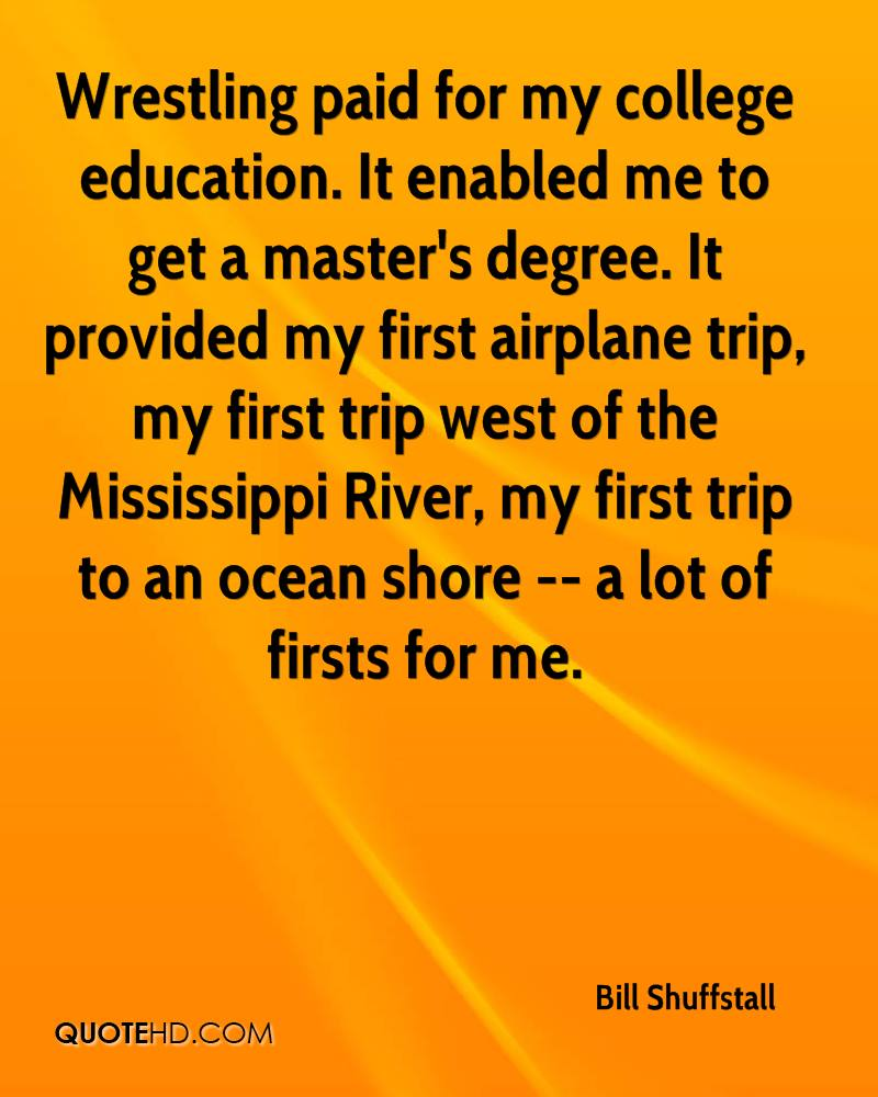bill shuffstall quotes quotehd wrestling paid for my college education it enabled me to get a master s degree