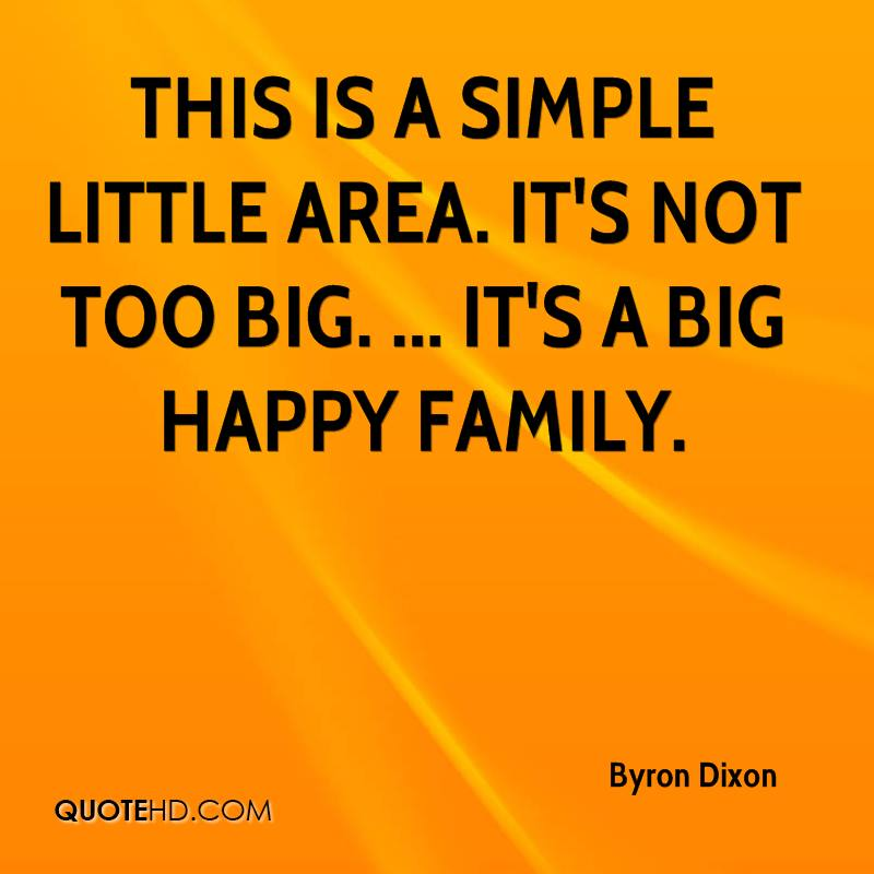 This is a simple little area. It's not too big. ... It's a big happy family.