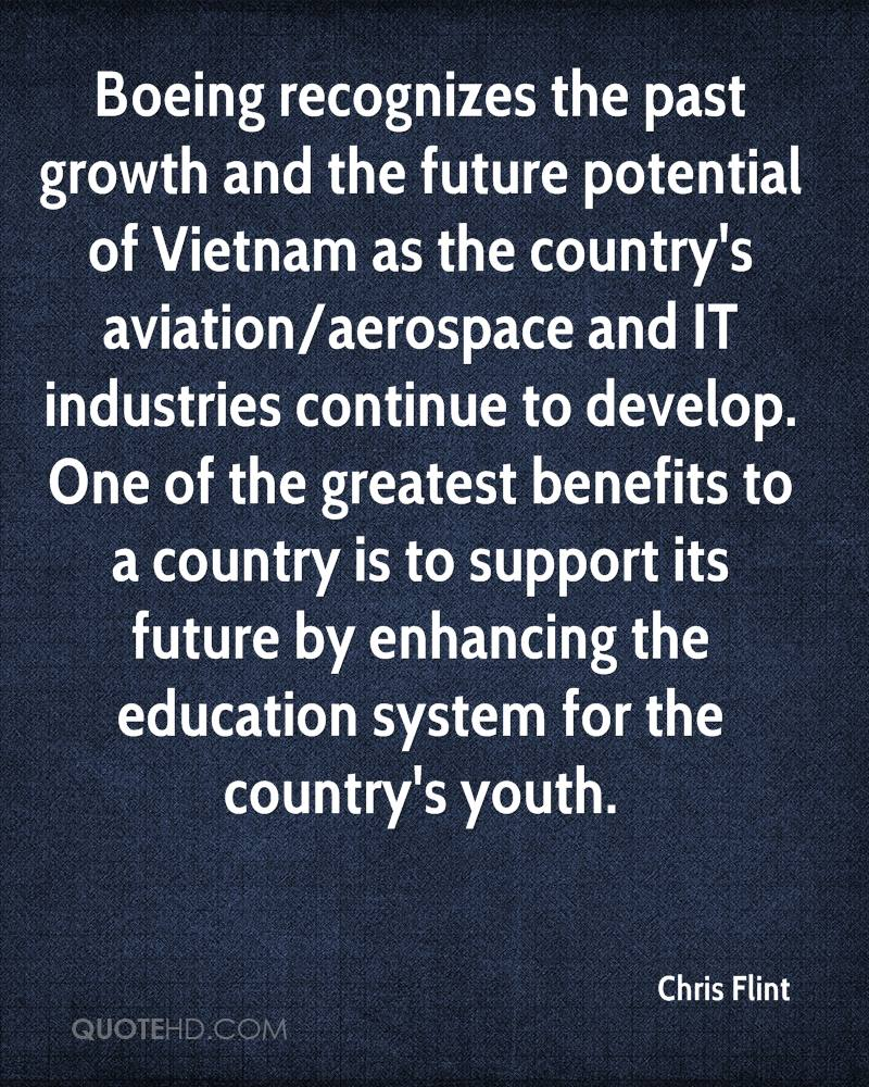 Boeing recognizes the past growth and the future potential of Vietnam as the country's aviation/aerospace and IT industries continue to develop. One of the greatest benefits to a country is to support its future by enhancing the education system for the country's youth.
