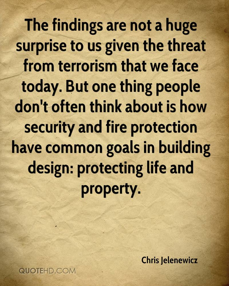 The findings are not a huge surprise to us given the threat from terrorism that we face today. But one thing people don't often think about is how security and fire protection have common goals in building design: protecting life and property.