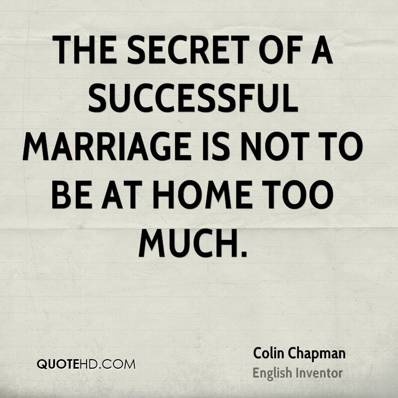 Colin Chapman Marriage Quotes Quotehd
