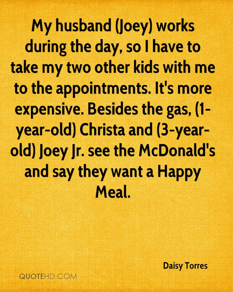 My husband (Joey) works during the day, so I have to take my two other kids with me to the appointments. It's more expensive. Besides the gas, (1-year-old) Christa and (3-year-old) Joey Jr. see the McDonald's and say they want a Happy Meal.
