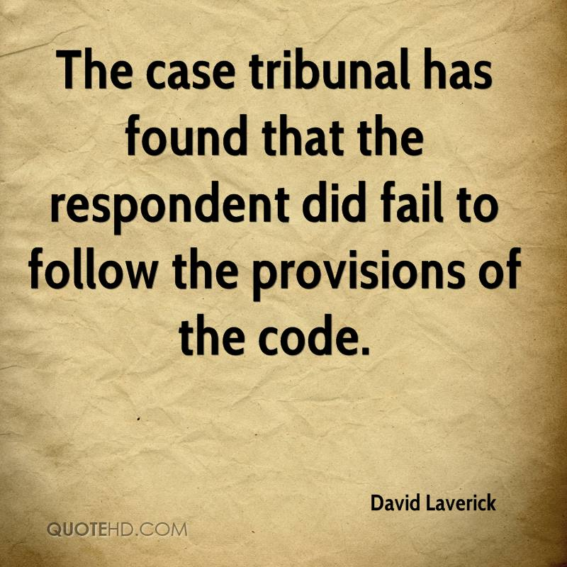 The case tribunal has found that the respondent did fail to follow the provisions of the code.