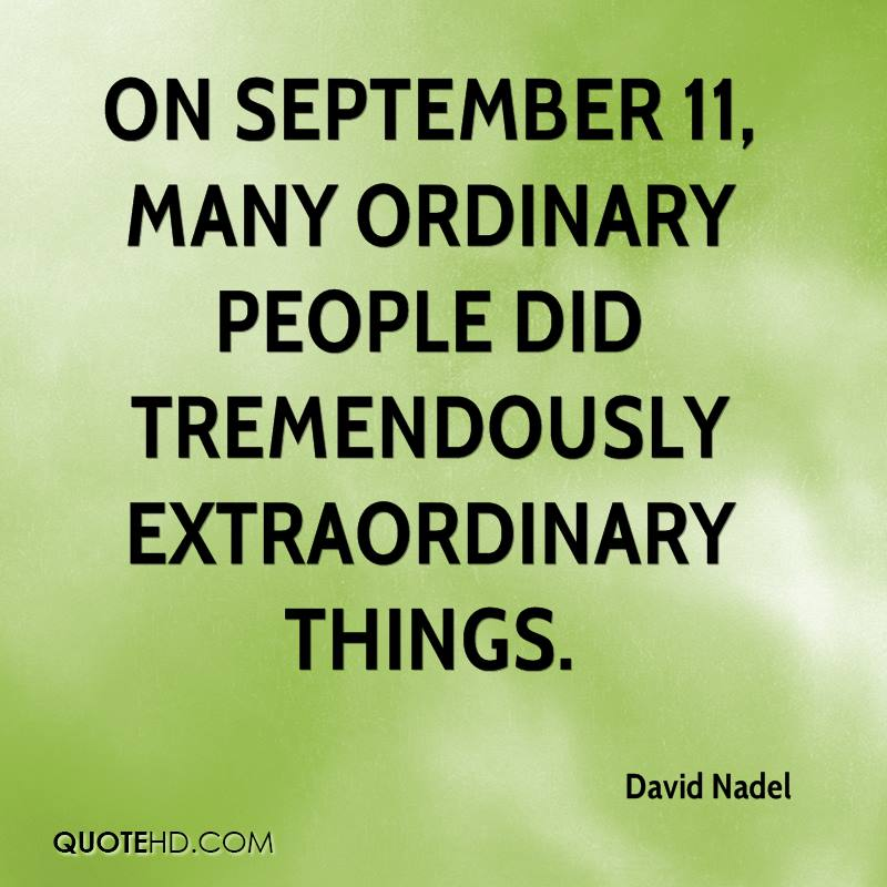 On September 11, many ordinary people did tremendously extraordinary things.