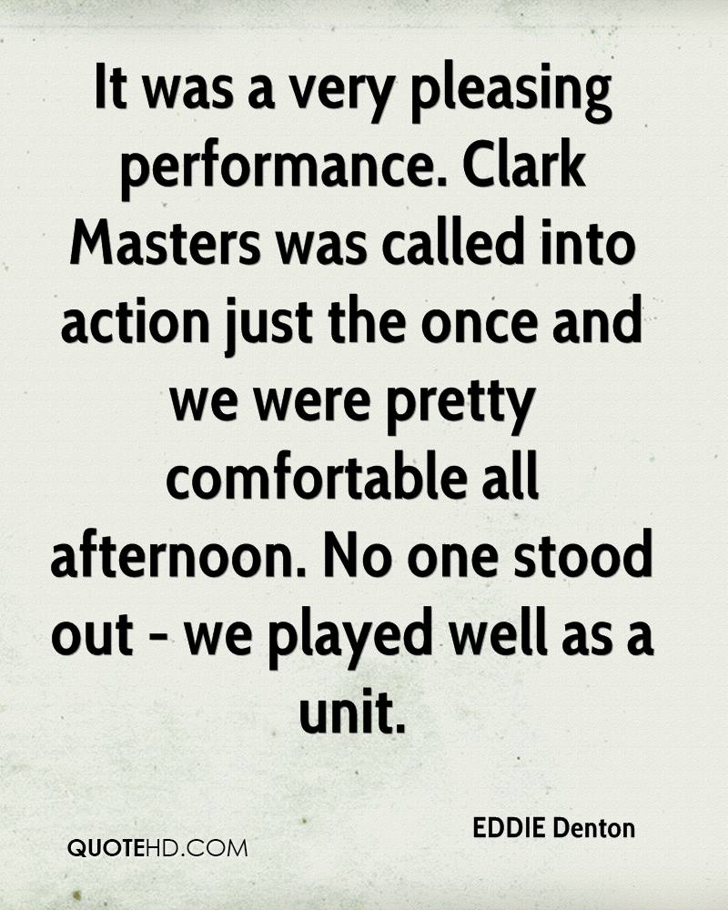 It was a very pleasing performance. Clark Masters was called into action just the once and we were pretty comfortable all afternoon. No one stood out - we played well as a unit.
