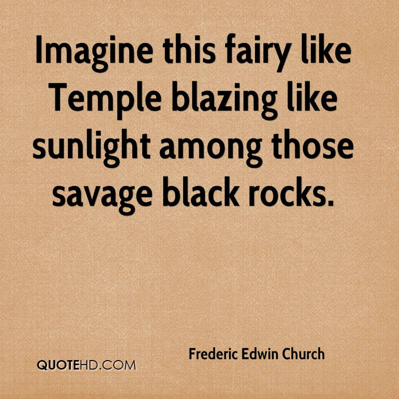 Imagine this fairy like Temple blazing like sunlight among those savage black rocks.