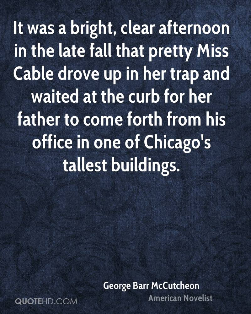 It was a bright, clear afternoon in the late fall that pretty Miss Cable drove up in her trap and waited at the curb for her father to come forth from his office in one of Chicago's tallest buildings.