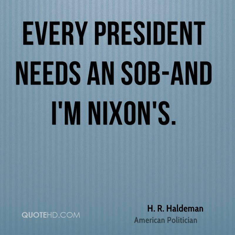 Every president needs an SOB-and I'm Nixon's.
