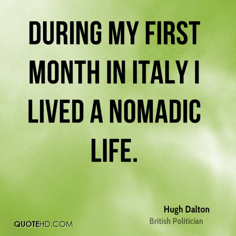 During my first month in Italy I lived a nomadic life.