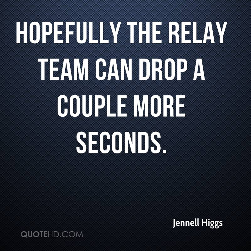 Relay For Life Quotes: Jennell Higgs Quotes