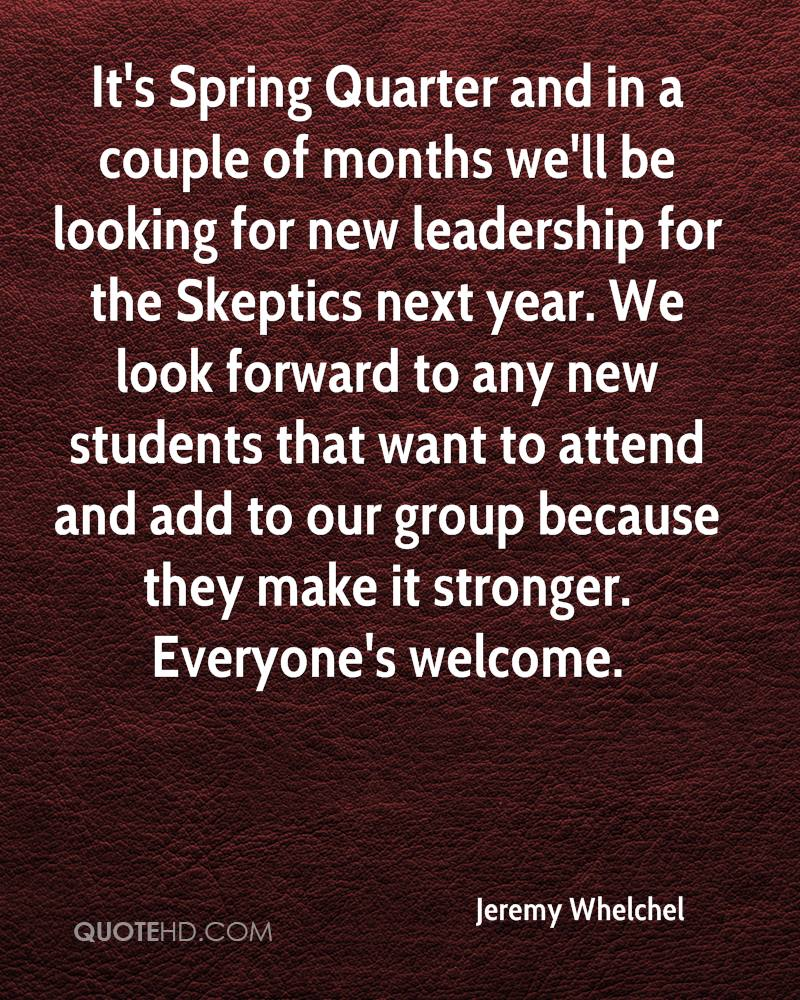 It's Spring Quarter and in a couple of months we'll be looking for new leadership for the Skeptics next year. We look forward to any new students that want to attend and add to our group because they make it stronger. Everyone's welcome.